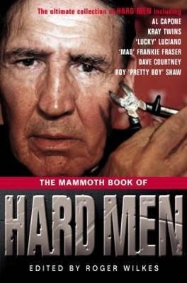 The Mammoth Book of Hard Men