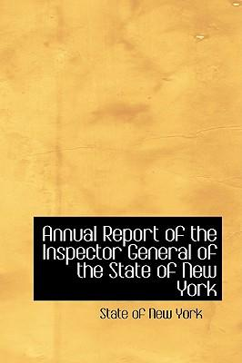 Annual Report of the Inspector General of the State of New York