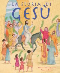 La storia di Gesù. Ediz. illustrata