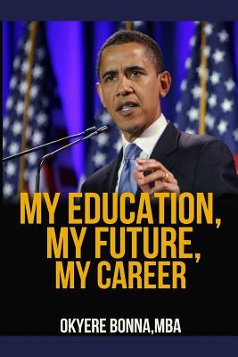 My Education, My Future, My Career
