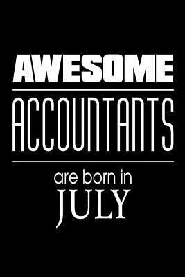 Awesome Accountants Are Born In July