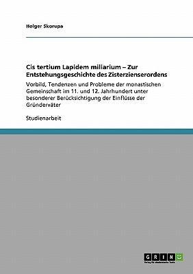 Cis tertium Lapidem miliarium - Zur Entstehungsgeschichte des Zisterzienserordens
