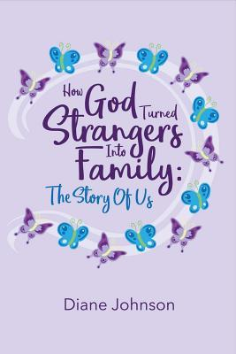 How God Turned Strangers into Family