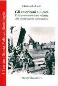 Gli americani a Licata. Dall'amministrazione militare alla ricostruzione democratica