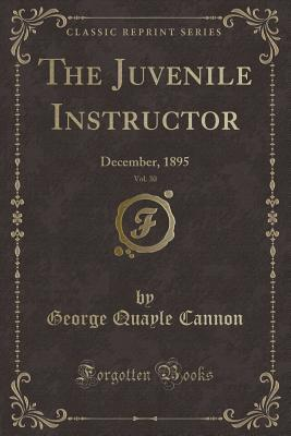 The Juvenile Instructor, Vol. 30
