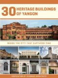 30 Heritage Buildings of Yangon