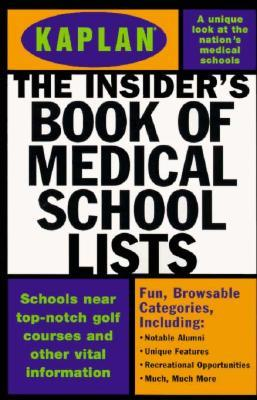 The Insider's Book of Medical School Lists