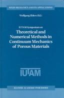 IUTAM Symposium on Theoretical and Numerical Methods in Continuum Mechanics of Porous Materials