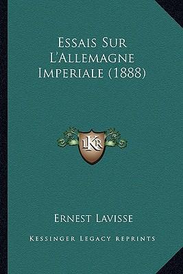 Essais Sur L'Allemagne Imperiale (1888)