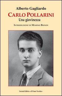 Carlo Pollarini. Una giovinezza