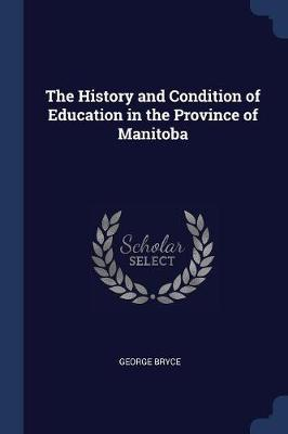 The History and Condition of Education in the Province of Manitoba