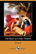 The Boys' and Girls' Plutarch (Dodo Press)