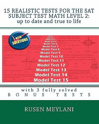 15 Realistic Tests for the SAT Subject Test Math Level 2