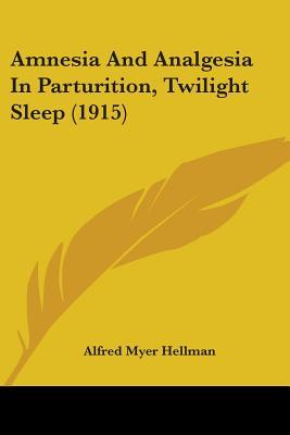 Amnesia and Analgesia in Parturition, Twilight Sleep (1915)