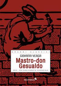 Mastro don Gesualdo. Ediz. integrale con bibliografia essenziale