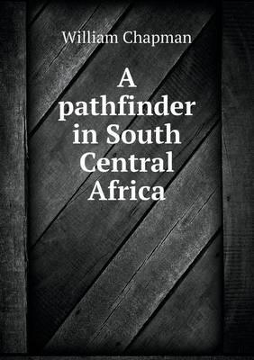A Pathfinder in South Central Africa