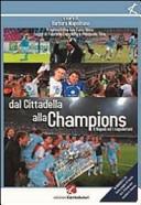 Dal Cittadella alla Champions. Napoli ed i napoletani. Con CD Audio