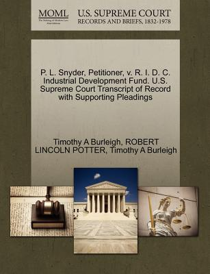 P. L. Snyder, Petitioner, V. R. I. D. C. Industrial Development Fund. U.S. Supreme Court Transcript of Record with Supporting Pleadings