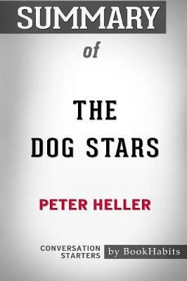 Summary of the Dog Stars by Peter Heller