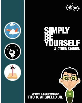 Simply Be Yourself & Other Stories