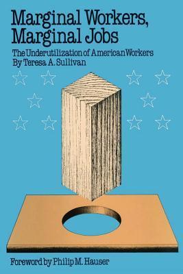 Marginal Workers, Marginal Jobs