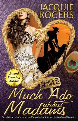 Much Ado About Madam...