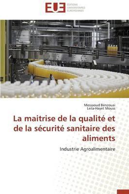 La Maitrise de la Qualite et de la Securite Sanitaire des Aliments