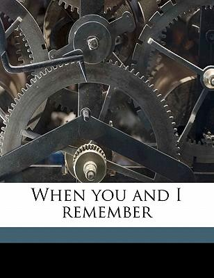 When You and I Remember