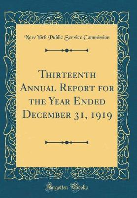 Thirteenth Annual Report for the Year Ended December 31, 1919 (Classic Reprint)