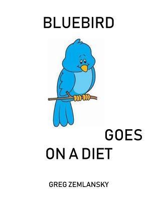 Bluebird Goes On A Diet