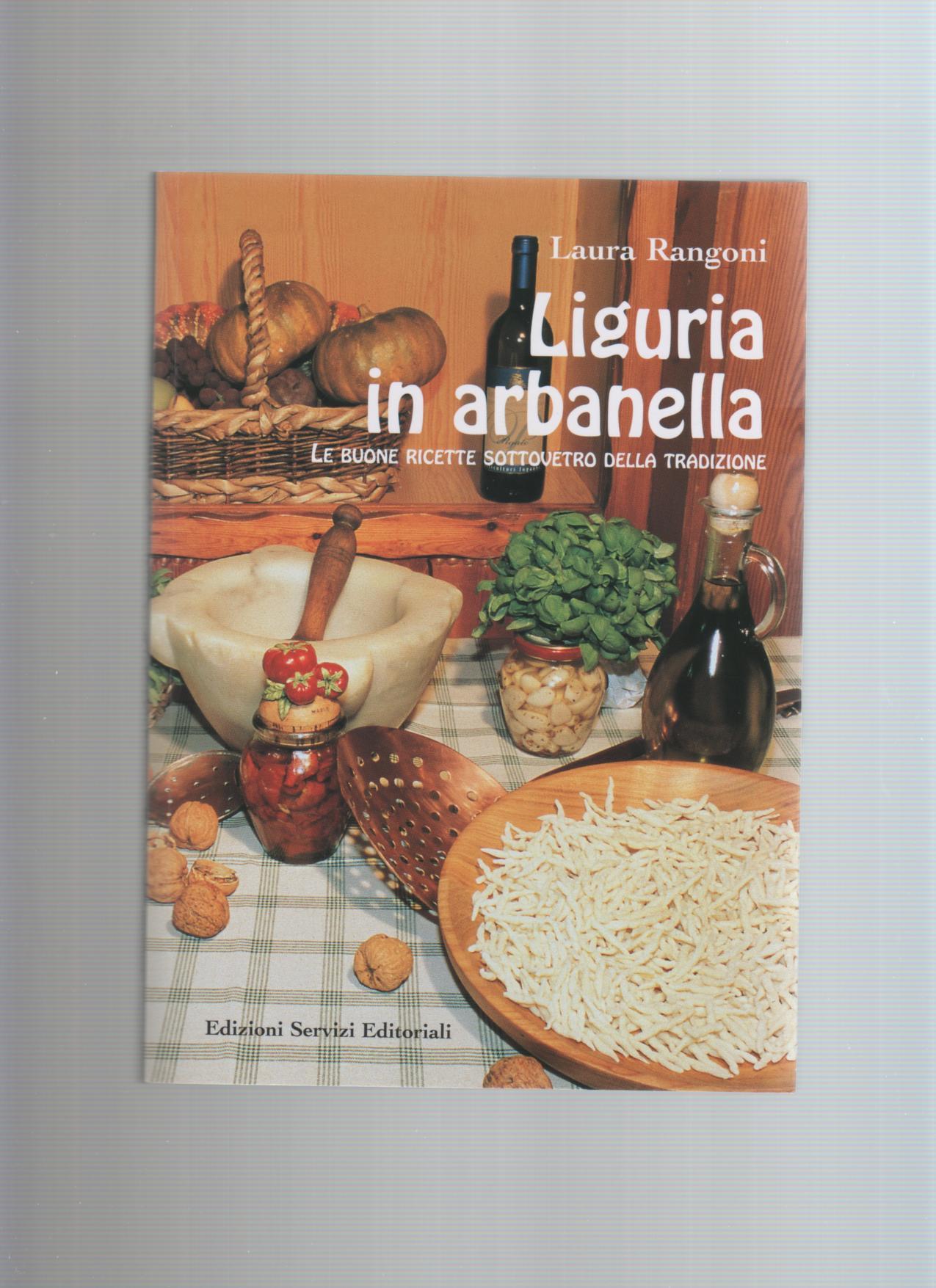 Liguria in Arbanella. Le buone ricette della tradizione