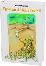 Opowiem ci o Janie Pawle II