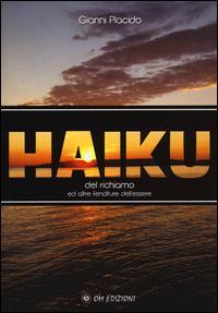 Haiku del richiamo ed altre fenditure dell'essere