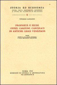 Proprietà e feudi, offizi, garzoni, carcerati in antiche leggi veneziane