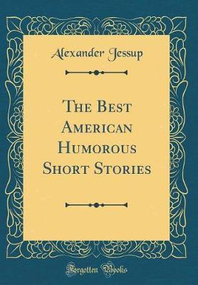 The Best American Humorous Short Stories (Classic Reprint)