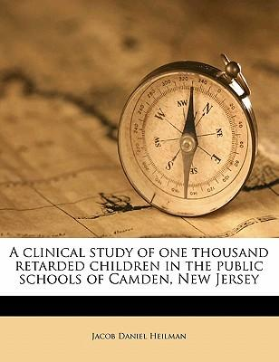 A Clinical Study of One Thousand Retarded Children in the Public Schools of Camden, New Jersey