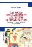 Dal sogno degli alchimisti agli incubi di Frankenstein