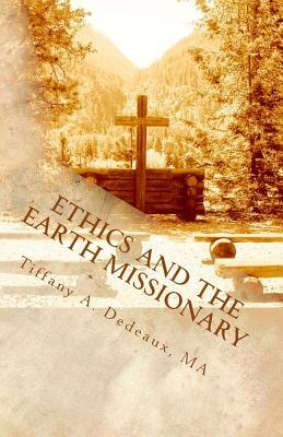 Ethics and the Earth Missionary