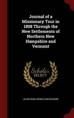 Journal of a Missionary Tour in 1808 Through the New Settlements of Northern New Hampshire and Vermont
