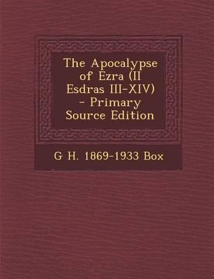 The Apocalypse of Ezra (II Esdras III-XIV) - Primary Source Edition