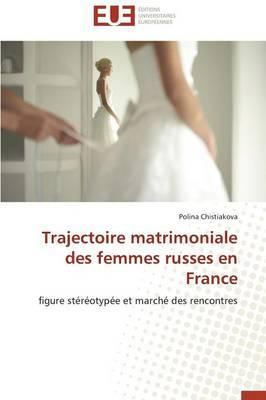 Trajectoire Matrimoniale des Femmes Russes en France
