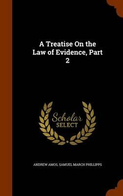 A Treatise on the Law of Evidence, Part 2