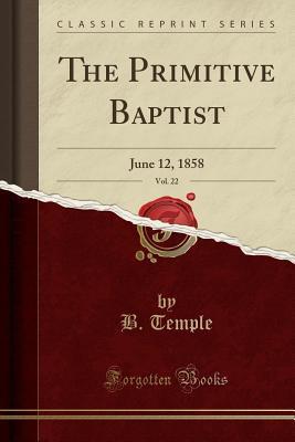 The Primitive Baptist, Vol. 22