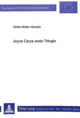 Joyce Carys erste Trilogie