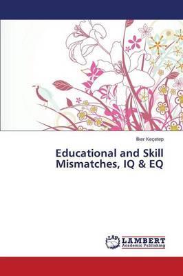 Educational and Skill Mismatches, IQ & EQ