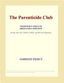 The Parenticide Club (Webster's French Thesaurus Edition)