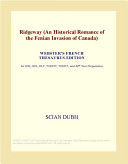 Ridgeway (an Historical Romance of the Fenian Invasion of Canada) (Webster's French Thesaurus Edition)