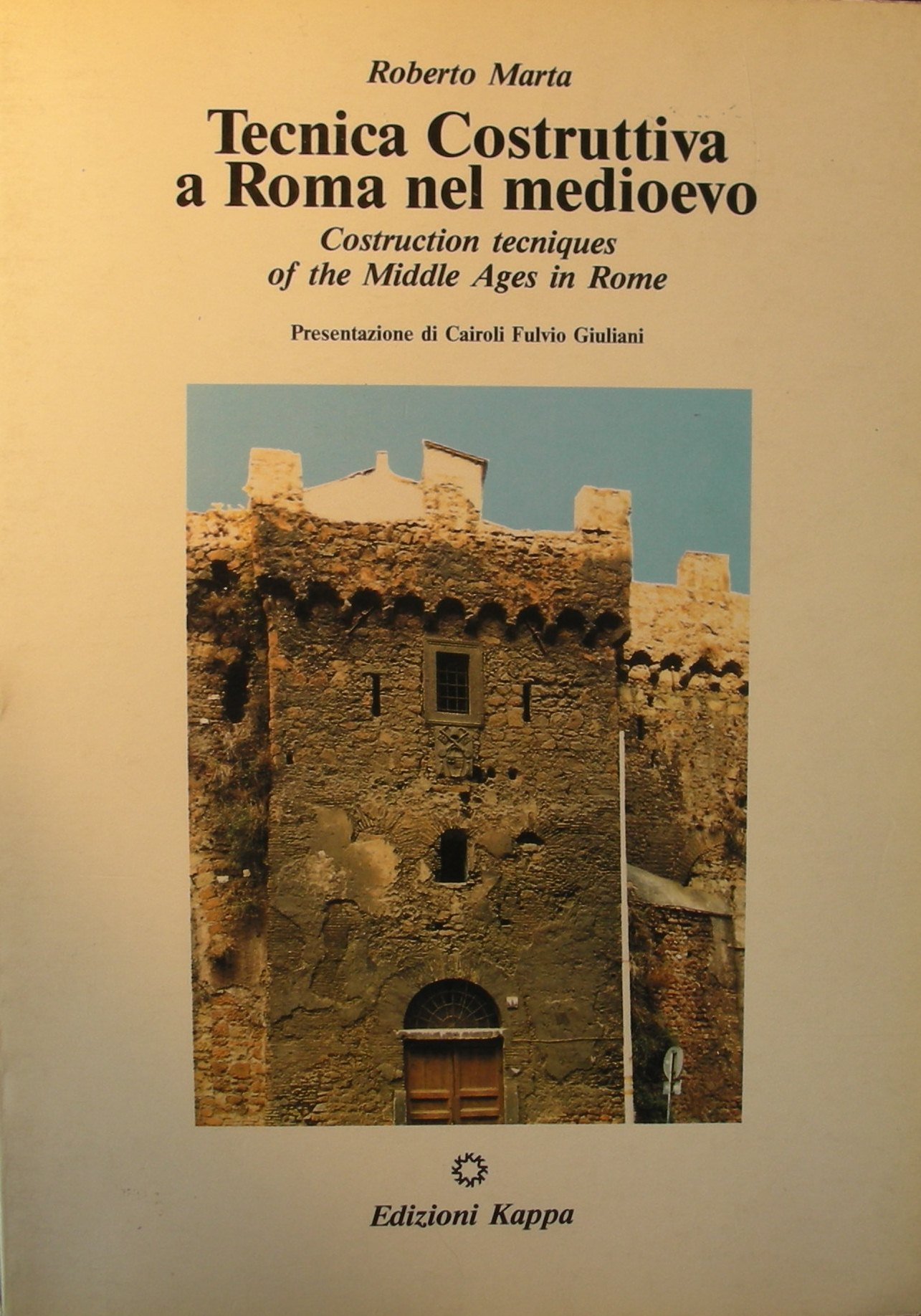 Tecnica costruttiva a Roma nel Medioevo­Construction tecniques in the Middle ages in Rome