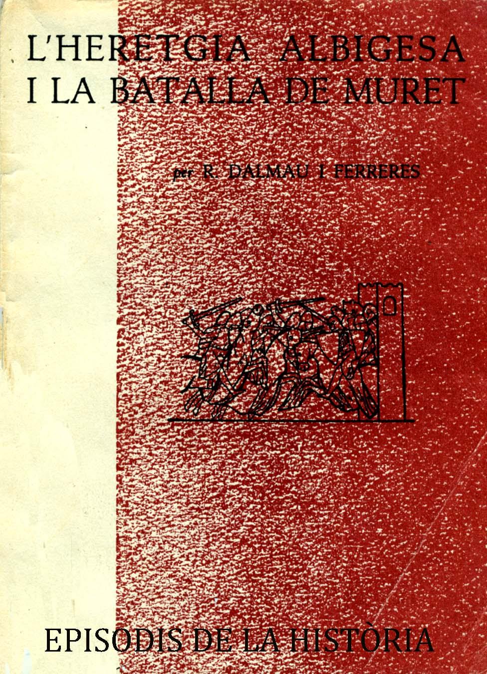 L'heretgia albigesa i la batalla de Muret