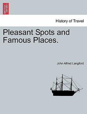 Pleasant Spots and Famous Places.
